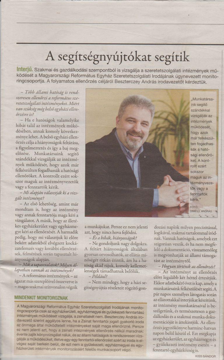 Beszterczey András irodavezető interjúja ( Reformátusok Lapja) a szeretetszolgálati intézményeket érintő folyamatos  szakmai és gazdálkodási ellenőrzések szükségességéről